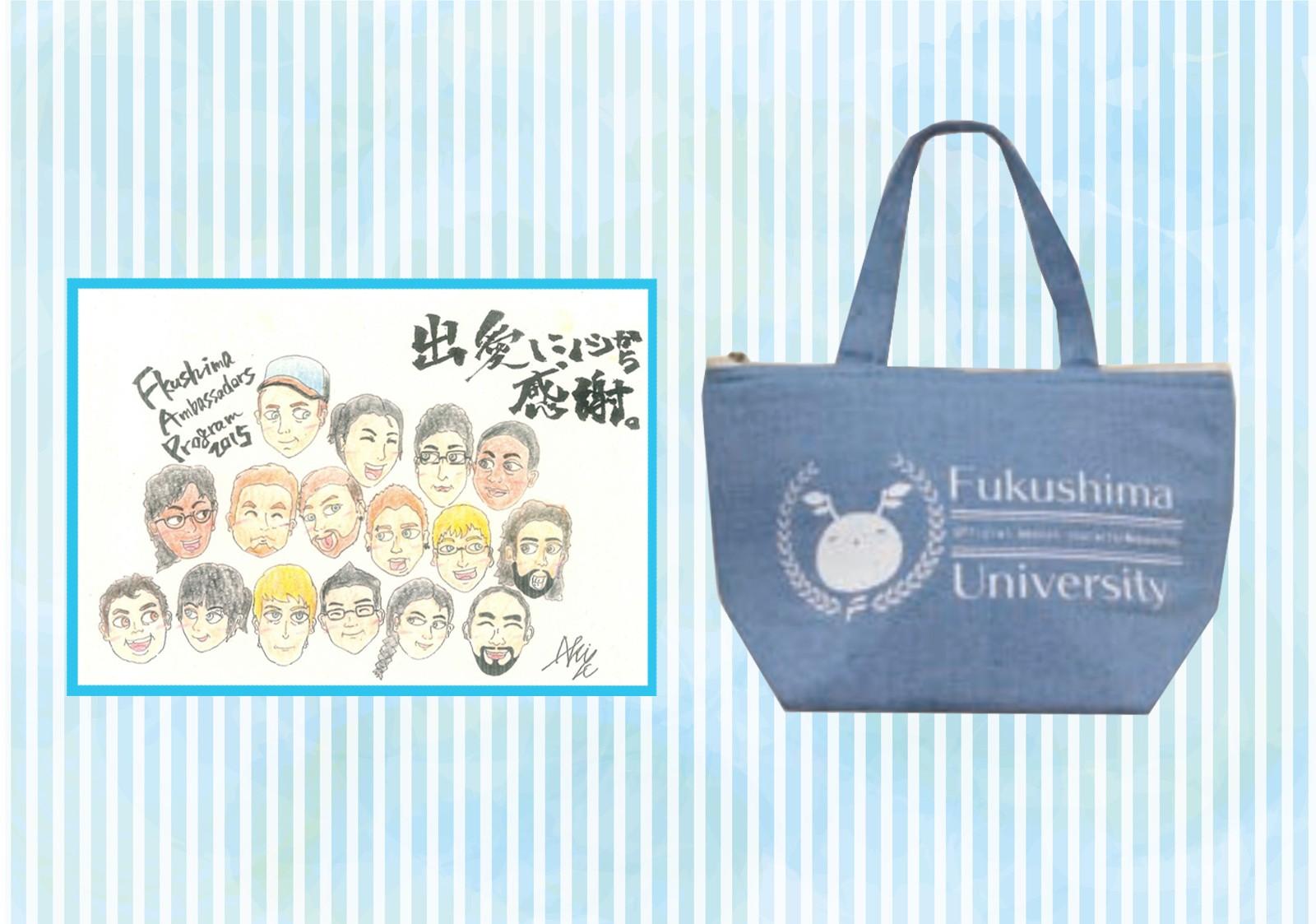 ・福島大学キャラクターめばえちゃんのイラスト入り保冷バック(H200×W300×D130mm) ・参加学生からの感謝状 皆様からのご支援に感謝を込めて、感謝状をお送りします。このプログラムを応援してくださった方々へ、母国語や英語、日本語で、感謝の気持ちを伝えたいと思います。 手作りの感謝状となりますが、学生各々の思いをお伝えしたいと思います。 ※リターンは9月下旬までに発送を予定しております。